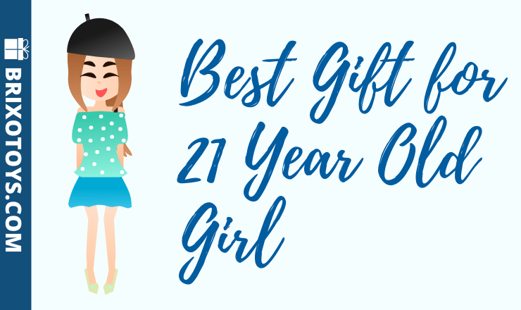 Best Gifts for 21 Year Old Girl