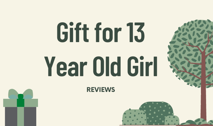 Gift for 13 Year Old Girl